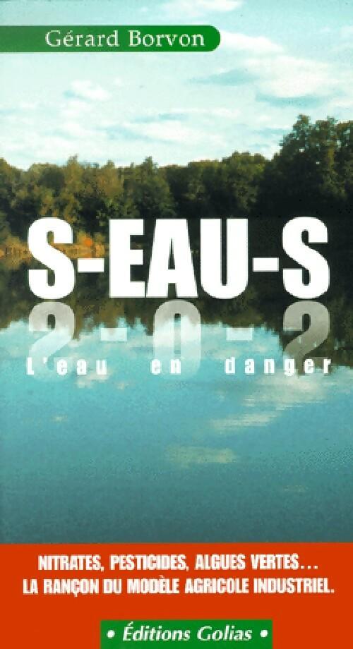 S-eau-s, l'eau en danger - Gérard Borvon