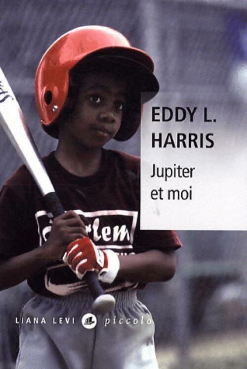 Jupiter et moi - Eddy L. Harris