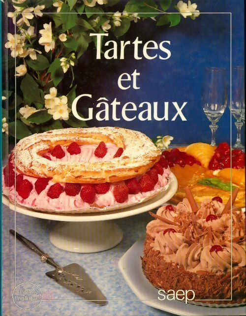 Tartes et gâteaux - Paulette Fischer