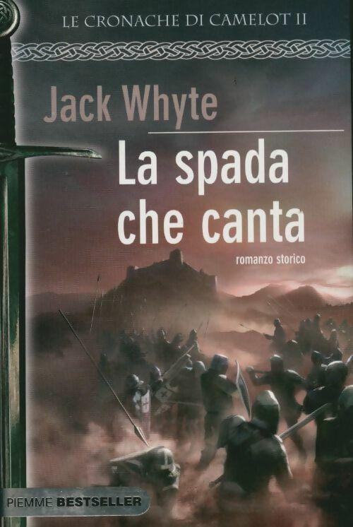 La spada che canta. Le cronache di camelot - Jack Whyte