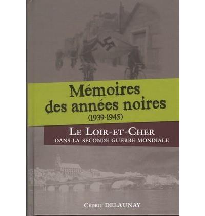 Mémoires des années noires : 1939-1945 - Cpe Centre
