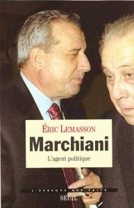 Marchiani. L'Agent Politique - Lemasson, Eric