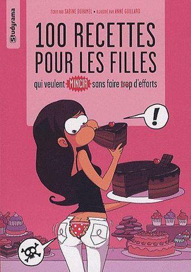 100 recettes pour les filles qui veulent mincir sans faire trop d'effort - Duhamel, Sabine