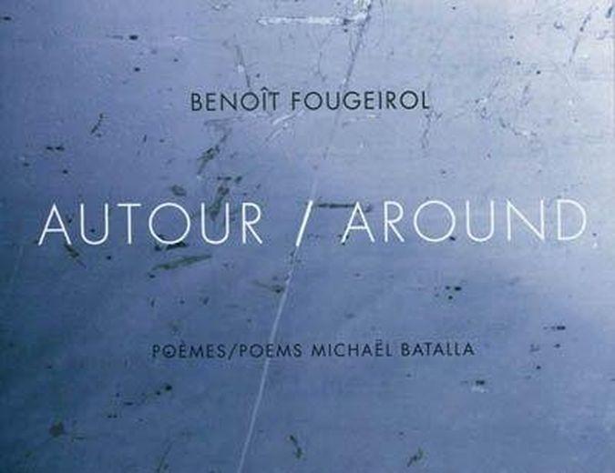 Autour ; around - Fougeirol, Benoit ; Batalla, Michael ;Robert, Jean-Paul