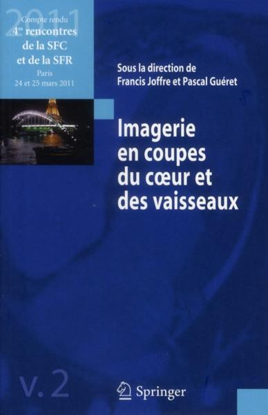 Imagerie en coupes du coeur et des vaisseaux t.2 - Joffre, Francis;Gueret, Pascal