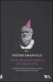 Vita tragicomica di Socrate. Il primo filosofo condannato a morte è stato veramente un eroe?