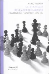 La strategia dell'accerchiamento. Conversazioni e interventi (1975-1984)